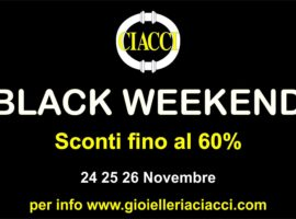 BLACK WEEKEND 24/25/26 Novembre