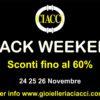 BLACK WEEKEND 24/25/26 Novembre